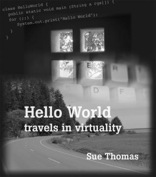 Hello World: travels in virtuality 2004