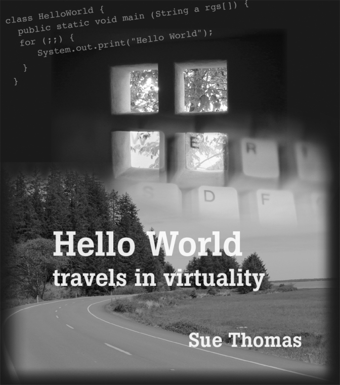 FREE THIS WEEKEND: 'Hello World: travels in virtuality' by Sue Thomas. The story of a life online
