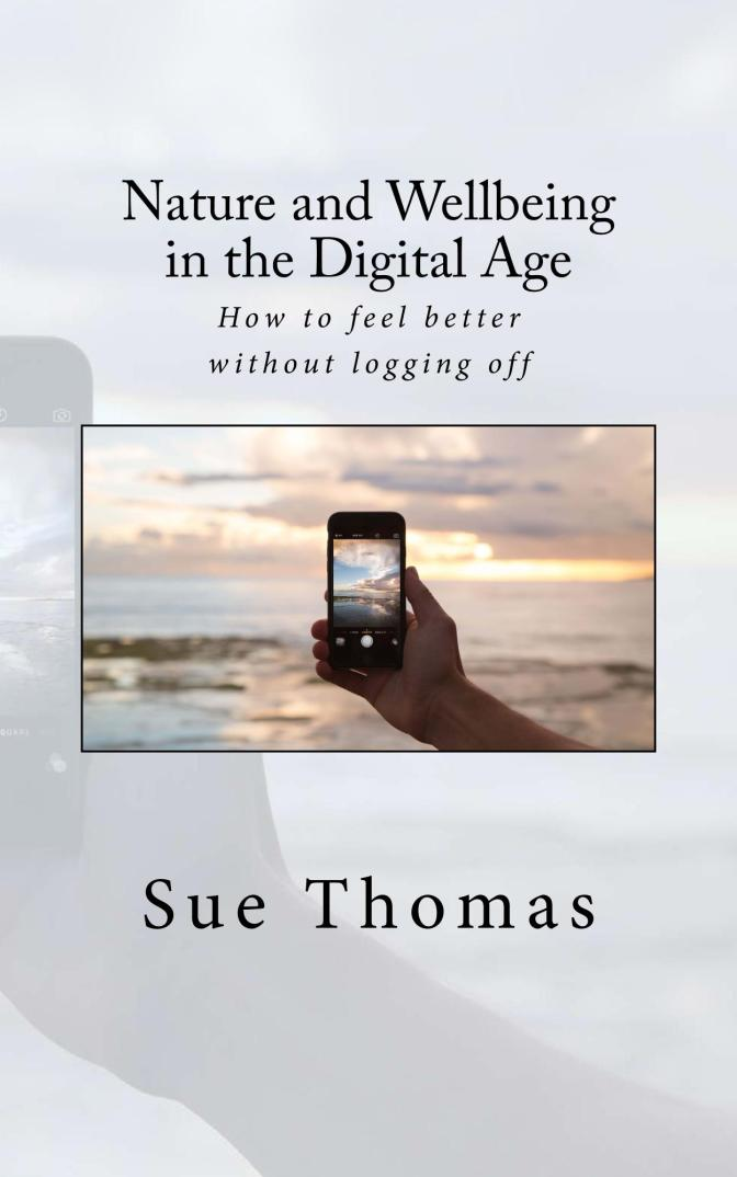 OUT NOW Paperback edition of 'Nature and Wellbeing in the Digital Age'