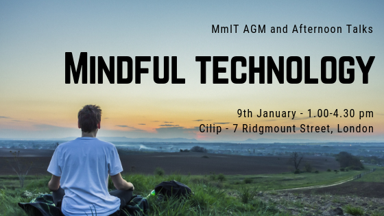 FREE Talks on Mindful Technology and Beating Digital Distraction, London 9 Jan 2019 #MindfulTech19